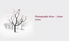 5 Hour Photograph exam Ideas.
