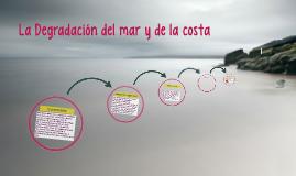 La Degradación del mar y de la costa