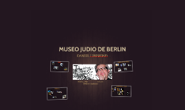 Copy of MUSEO JUDIO DE BERLIN