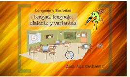 Lengua, lenguaje, habla, dialecto y variantes lingüísticas