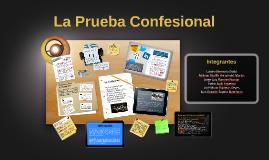 Copy of Prueba Confesional