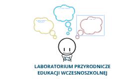 Laboratorium przyrodnicze edukacji wczesnoszkolnej