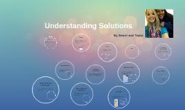 Understanding Solutions