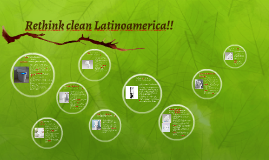 Rethink clean Latinoamerica!!
