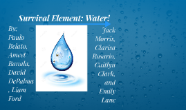 Survival Element: Water!