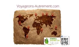 Copy of Présentation de Voyageons-Autrement.com