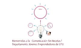 Copy of Comunicación sin recetas !!