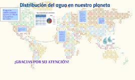 Distribucion del agua en nuestro planeta