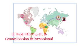 El Imperialismo en la Comunicación Internacional