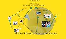 Modulo 3: Ética, Democracia y ciudadania