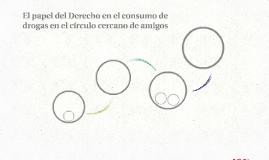 El papel del Derecho en el consumo de drogas en el círculo c