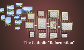 "The Catholic ""Reformation"""