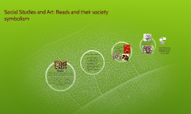 Social Studies and Art: Beads and their society symbolism