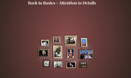 Back to Basics - Attention to Details