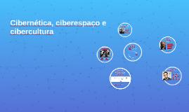 Introdução à Cibercultura
