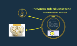 Copy of The Science Behind Mayonnaise