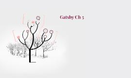 Gatsby Ch 5