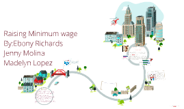 Copy of Raising Minimum wage