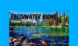 Freshwater Biome by Faith Powell on Prezi