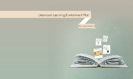 Classroom Learning Environment Plan
