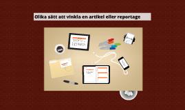 Copy of Olika sätt att vinkla en artikel eller reportage