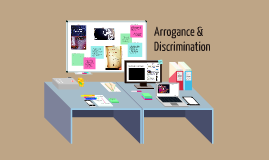 Arrogance & Discrimination