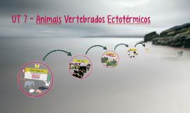 UT 7 - Animais Vertebrados Ectotérmicos