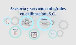 Asesoría y servicios integrales en calibración, S.C.