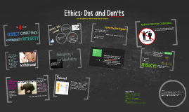 Copy of Ethics: Dos and Don'ts