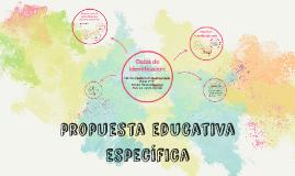 Copy of propuesta educativa específica