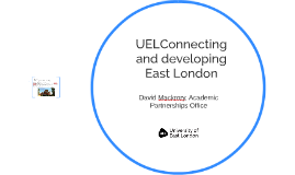 UELConnecting and developing East London