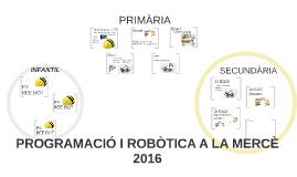 Copy of PROGRAMACIÓ I ROBÒTICA la mercè 2016