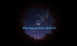 What happened before Apollo 11?