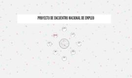 PROYECTO DE ENCUENTRO NACIONAL DE EMPLEO
