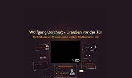 drauen vor der tr by felix musewald on prezi - Wolfgang Borchert Lebenslauf
