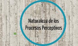 Copy of Procesos Sensoriales y Procesos Perceptivos
