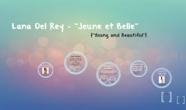 """Lana Del Rey- """"Young And Beautiful"""""""