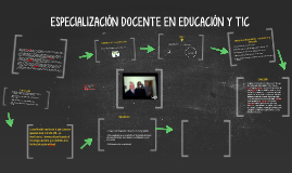Copy of ESPECIALIZACIÓN DOCENTE EN EDUCACIÓN Y TIC