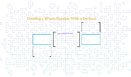 Dividing a Whole Number With a Decimal