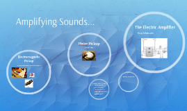 Amplifying Sounds