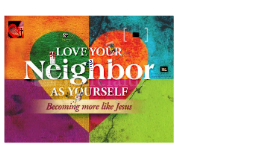 CLP Talk 6 Loving Your Neighbor