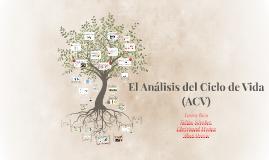 El Análisis del Ciclo de Vida (ACV)