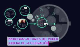 Problemas actuales dentro del Poder Judicial de la Federació