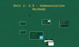 Unit 1: 2.5 - Communication Methods