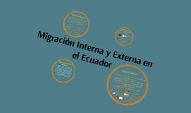 Copy of Migración Interna y Externa en el Ecuador