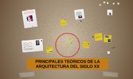 Copy of PRINCIPALES TEORICOS DE LA ARQUITECTURA DEL SIGLO XX