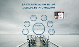 Copy of Etica en los Sistemas de Informacion