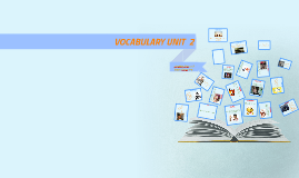VOCABULARY UNIT  TWO