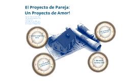 El Proyecto de Pareja: Un Proyecto de Amor