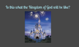 What is the Kingdom of God?